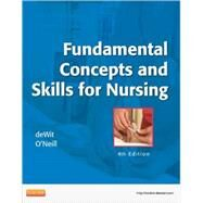Fundamental Concepts and Skills for Nursing by Dewit, Susan C. , R. N.; O'Neill, Patricia, R.N., 9781437727463