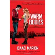 Warm Bodies : A Novel by Marion, Isaac, 9781476717463