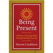 Being Present by Cockburn, Darren, 9781844097463