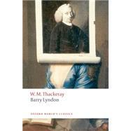 Barry Lyndon The Memoirs of Barry Lyndon, Esq. 9780199537464U