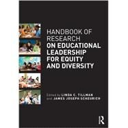 Handbook of Research on Educational Leadership for Equity and Diversity by Tillman; Linda C., 9780415657464