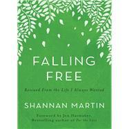 Falling Free by Martin, Shannan; Hatmaker, Jen, 9780718077464
