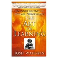 The Art of Learning An Inner Journey to Optimal Performance by Waitzkin, Josh, 9780743277464