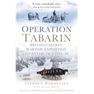 Operation Tabarin by Haddelsey, Stephen; Carroll, Allan, 9780750967464