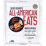 James Beard's All-american Eats by James Beard Foundation; Zimmern, Andrew; Hoffman, Anya; Edge, John T.; Collier, James, 9780847847464