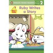 Ruby Writes a Story by Wells, Rosemary, 9780448487465