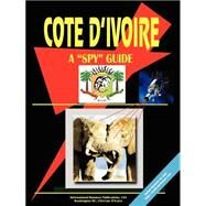 Cote D'Ivoire: A Spy Guide by International Business Publications, USA (PRD), 9780739787465