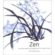 Zen: An Ancient Path to Enlightenment for Modern Times by Oldmeadow, Peter, 9781863027465