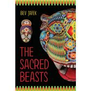 The Sacred Beasts by Jafek, Bev, 9781943837465