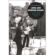 Long and Winding Roads : The Evolving Artistry of the Beatles by Womack, Kenneth, 9780826417466