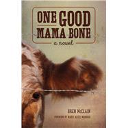 One Good Mama Bone by Mcclain, Bren; Monroe, Mary Alice, 9781611177466