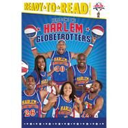 Here Come the Harlem Globetrotters by Dobrow, Larry, 9781481487467