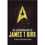The Autobiography of James T. Kirk by GOODMAN, DAVID A., 9781783297467
