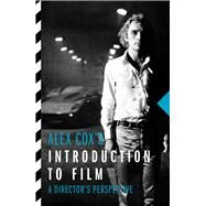 Alex Cox's Introduction to Film by Cox, Alex, 9781843447467
