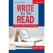 Write to be Read Student's Book: Reading, Reflection, and Writing by William R. Smalzer, 9780521547468