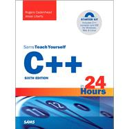 C++ in 24 Hours, Sams Teach Yourself by Cadenhead, Rogers; Liberty, Jesse, 9780672337468