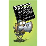 DIRECTING ANIMATION PA by LEVY,DAVID, 9781581157468