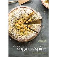 The New Sugar & Spice by Seneviratne, Samantha; Kunkel, Erin, 9781607747468