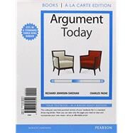 Argument Today, Books a la Carte Plus MyLab Writing with eText -- Access Card Package by Johnson-Sheehan, Richard; Paine, Charles, 9780134067469