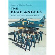 The Blue Angels by Keillor, Maureen Smith; Wheeler, Evelyn, 9781467117470
