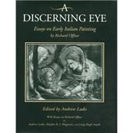 A Discerning Eye: Essays on Early Italian Painting by Offner, Richard; Ladis, Andrew; Maginnis, Hayden B. J.; Smyth, Craig Hugh, 9780271017471