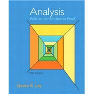 Analysis with an Introduction to Proof by Lay, Steven R., 9780321747471
