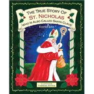 The True Story of St. Nicholas by Eich, Foster, 9781620867471