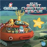 Octonauts and the Great Christmas Rescue by Grosset & Dunlap, 9780448487472