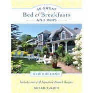 50 Great Bed & Breakfasts and Inns New England by Sulich, Susan; Falken, Linda, 9780762457472