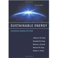Sustainable Energy by Tester, Jefferson W.; Drake, Elisabeth M.; Driscoll, Michael J.; Golay, Michael W.; Peters, William A., 9780262017473