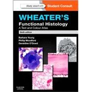 Wheater's Functional Histology: A Text and Colour Atlas by Young, Barbara, Ph.D., 9780702047473