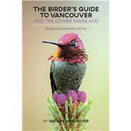 The Birder's Guide to Vancouver and the Lower Mainland by Nature Vancouver; Clasen, Colin, 9781550177473