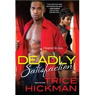 Deadly Satisfaction by Hickman, Trice, 9781617737473