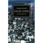 False Gods: The Heresy Takes Root by McNeill, Graham, 9781849707473