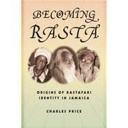 Becoming Rasta by Price, Charles, 9780814767474