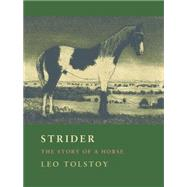 Strider: The Story of a Horse by Tolstoy, Leo; Maude, Louise; Maude, Aylmer; Gustafson, Richard F.; Welo, Larry, 9780983517474