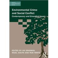 Environmental Crime and Social Conflict: Contemporary and Emerging Issues by Brisman,Avi;Brisman,Avi, 9781138637474