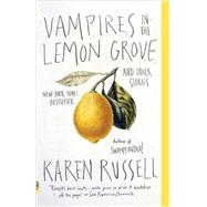 Vampires in the Lemon Grove by RUSSELL, KAREN, 9780307947475