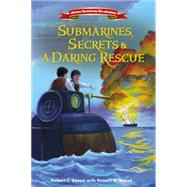 Submarines, Secrets & A Daring Rescue by Skead, Robert J.; Skead, Robert A. (CON), 9780310747475