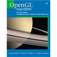 OpenGL Superbible Comprehensive Tutorial and Reference by Sellers, Graham; Wright, Richard S, Jr.; Haemel, Nicholas, 9780672337475