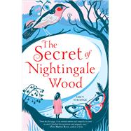 The Secret of Nightingale Wood by Strange, Lucy, 9781338157475