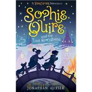 Sophie Quire and the Last Storyguard by Auxier, Jonathan, 9781419717475