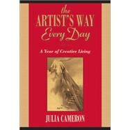 The Artist's Way Every Day A Year of Creative Living by Cameron, Julia, 9781585427475