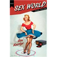 Sex World: Flash Fiction by Koertge, Ronald, 9781597097475
