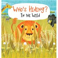 Who's Hiding? In the Wild by DiPerna, Kaitlyn, 9781626867475
