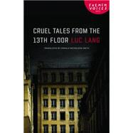 Cruel Tales from the Thirteenth Floor by Lang, Luc; Nicholson-Smith, Donald, 9780803237476