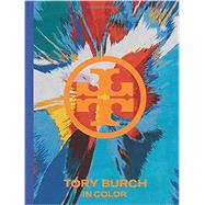 Tory Burch by Burch, Tory; D'Souza Wolfe, Nandini; Wintour, Anna, 9781419707476