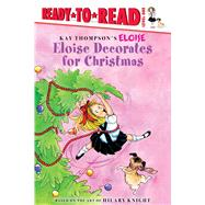 Eloise Decorates for Christmas by Thompson, Kay (CRT); Knight, Hilary (CRT); McClatchy, Lisa; Lyon, Tammie, 9781481467476