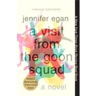 A Visit from the Goon Squad by Egan, Jennifer, 9780307477477