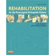 Rehabilitation for the Postsurgical Orthopedic Patient by Maxey, Lisa; Magnusson, Jim, 9780323077477